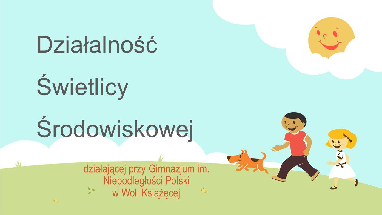 Działalność Świetlicy Środowiskowej działającej przy Gimnazjum im. Niepodległości Polski w Woli Książęcej