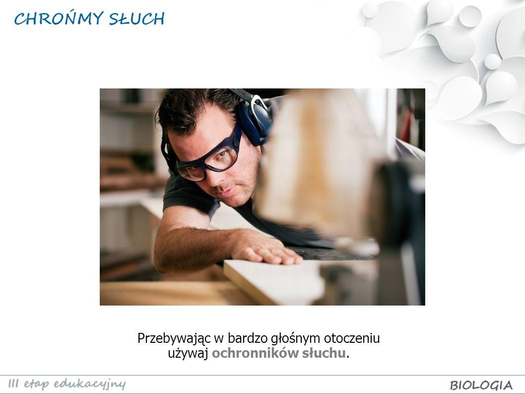 Przebywając w bardzo głośnym otoczeniu używaj ochronników słuchu.