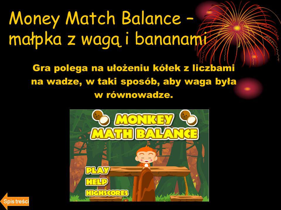 Money Match Balance – małpka z wagą i bananami Gra polega na ułożeniu kółek z liczbami na wadze, w taki sposób, aby waga była w równowadze.