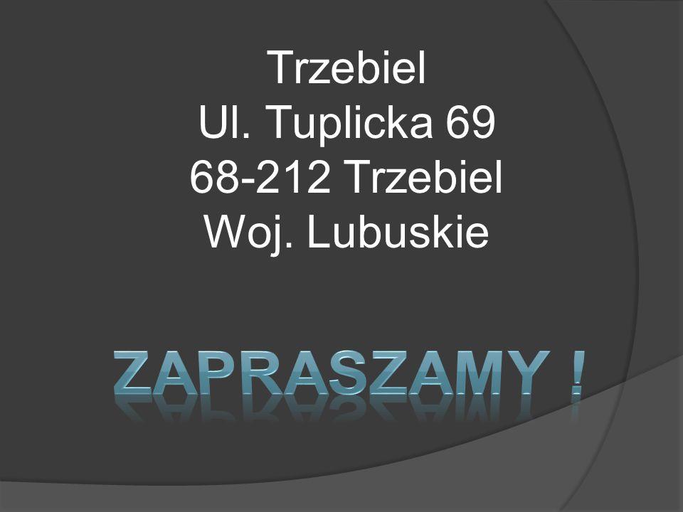 Trzebiel Ul. Tuplicka 69 68-212 Trzebiel Woj. Lubuskie