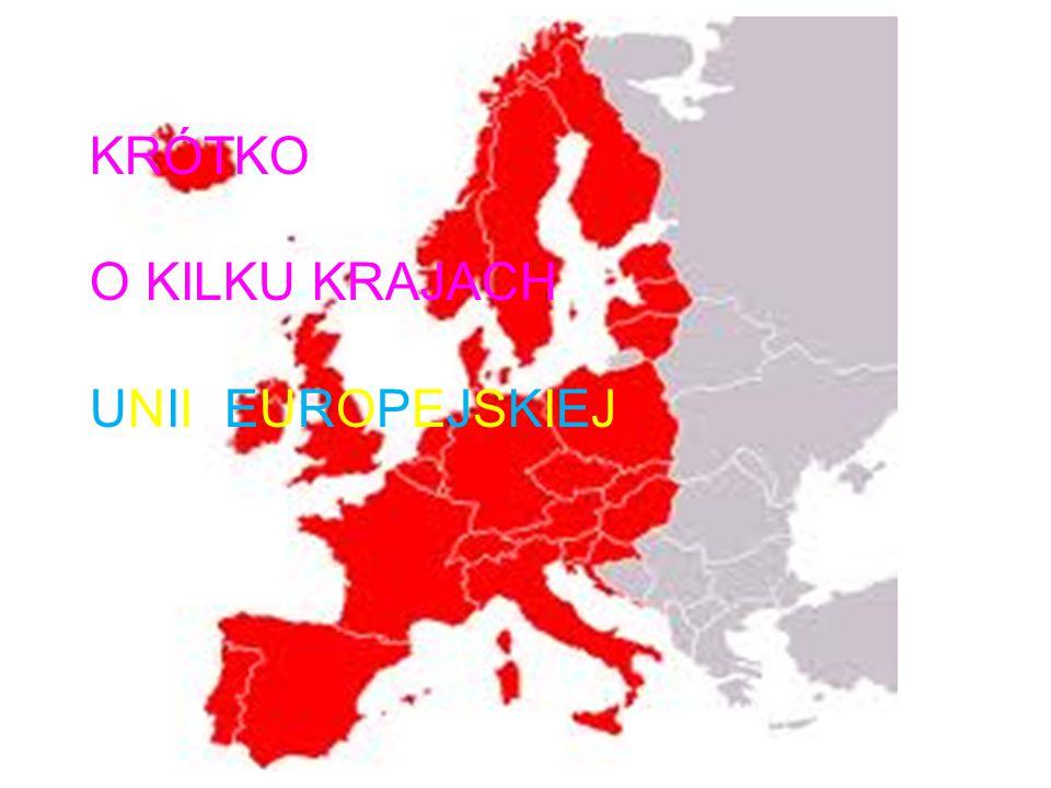 KRÓTKO O KILKU KRAJACH UNII EUROPEJSKIEJ