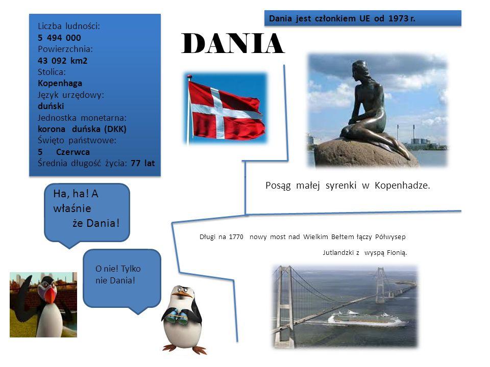 DANIA Ha, ha.A właśnie że Dania. O nie. Tylko nie Dania.