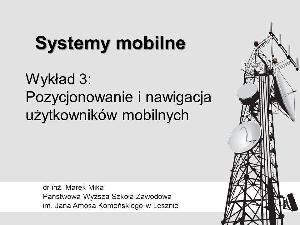 Pozycjonowanie w sieciach GSM © 2014dr inż.Marek Mika, PWSZ im.