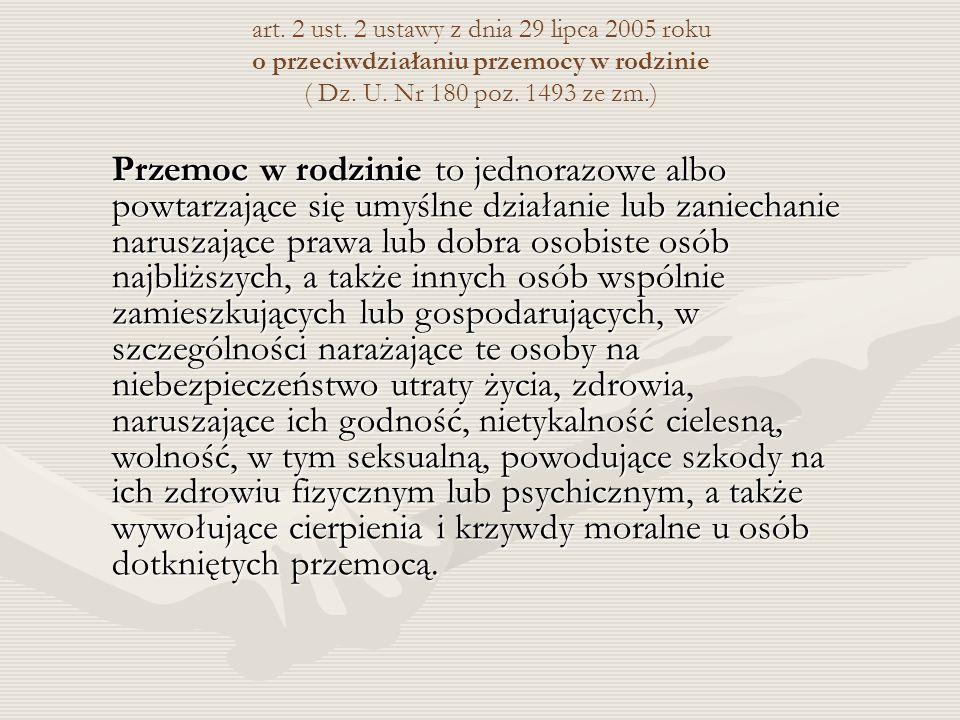 art. 2 ust. 2 ustawy z dnia 29 lipca 2005 roku o przeciwdziałaniu przemocy w rodzinie ( Dz.
