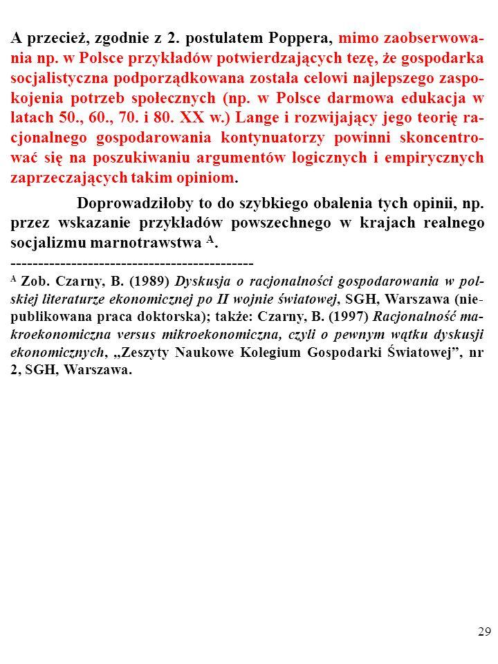 28 Przykladem takim jest prowadzona w Polsce w II połowie XX w. dyskusja o tzw. racjonalności gospodarowania. Wygłaszane przez jej uczestników (np. Os