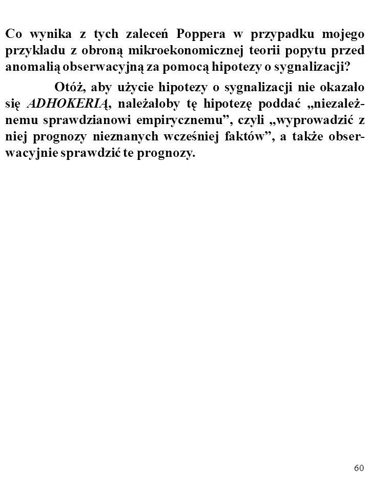 """59 Popper krytykował ADHOKERIĘ (czyli stosowanie """"założeń pomocniczych ad hoc"""", """"zabiegów konwencjonalistycznych"""", """"zabiegów ochronnych""""). W celu unik"""