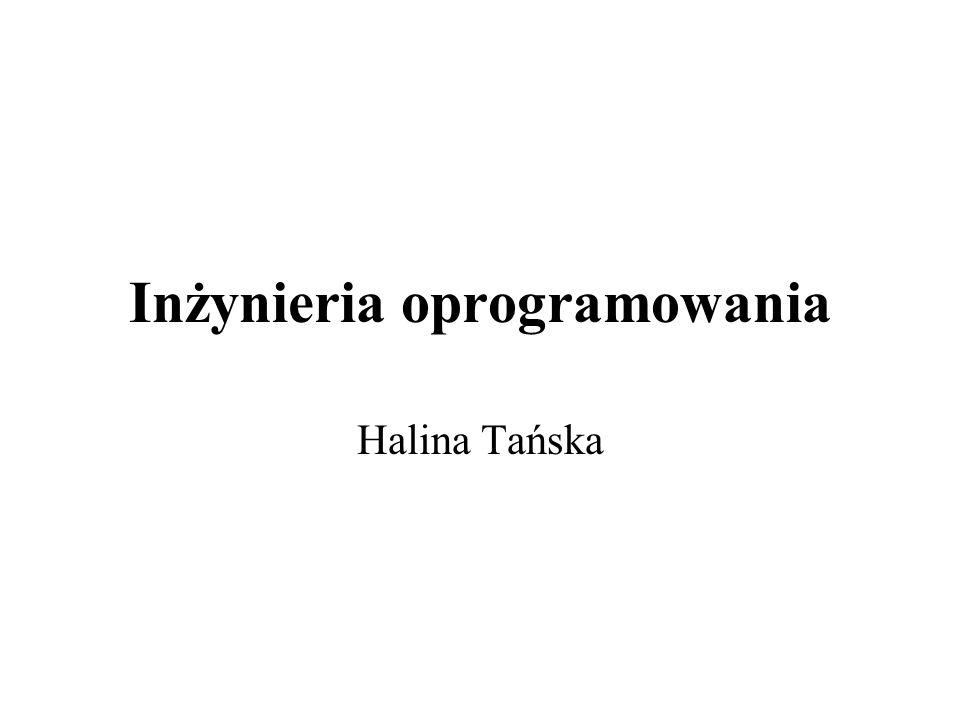Inżynieria oprogramowania Halina Tańska