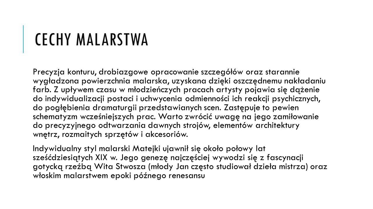 CECHY MALARSTWA Precyzja konturu, drobiazgowe opracowanie szczegółów oraz starannie wygładzona powierzchnia malarska, uzyskana dzięki oszczędnemu nakł