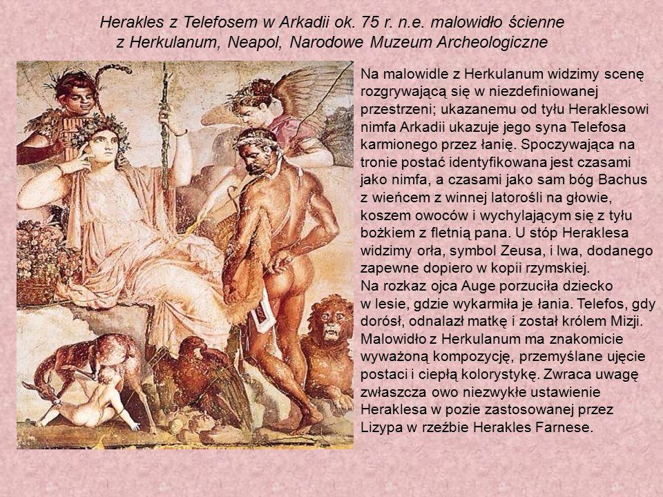 Herakles z Telefosem w Arkadii ok. 75 r. n.e. malowidło ścienne z Herkulanum, Neapol, Narodowe Muzeum Archeologiczne Na malowidle z Herkulanum widzimy