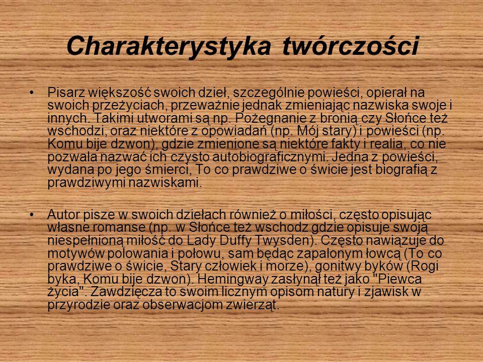 Charakterystyka twórczości Pisarz większość swoich dzieł, szczególnie powieści, opierał na swoich przeżyciach, przeważnie jednak zmieniając nazwiska s