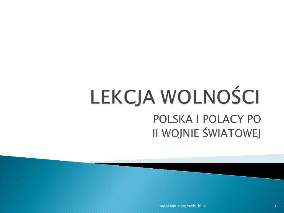 Zakończenie drugiej wojny światowej przyniosło Polakom ogromne zmiany.