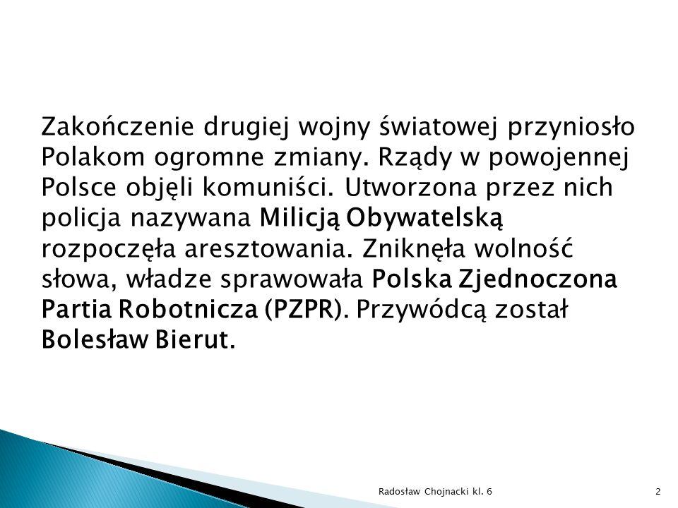 W 1952 roku, państwo otrzymało nazwę Polska Rzeczpospolita Ludowa, a jej godłem stał się orzeł biały bez korony na czerwonym tle.