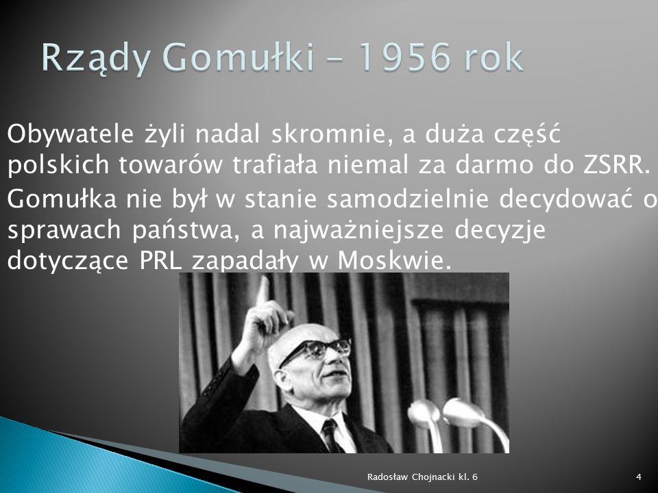 Pod koniec lat 60.PRL zaczęła wchodzić w coraz głębszy kryzys gospodarczy.