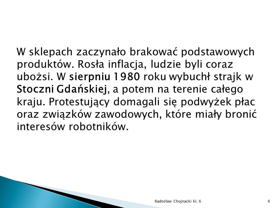"""Powstał wówczas Niezależny Samorządny Związek Zawodowy """"Solidarność , przewodniczącym został Lech Wałęsa."""