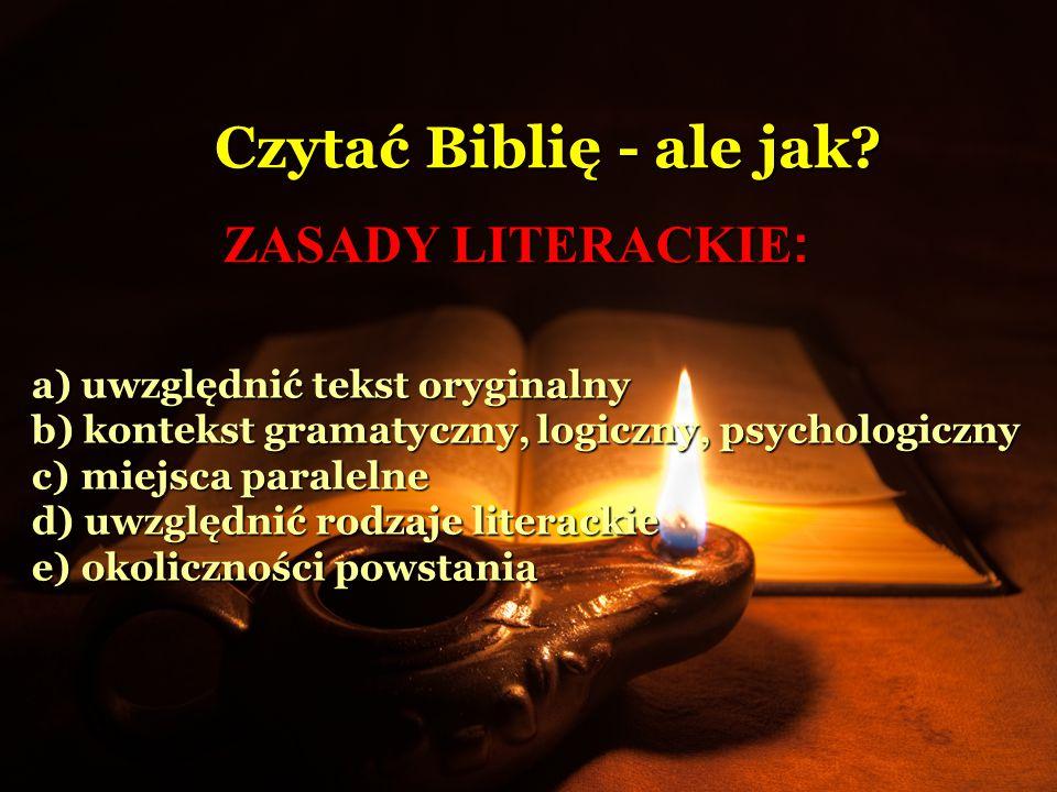a) uwzględnić tekst oryginalny b) kontekst gramatyczny, logiczny, psychologiczny c) miejsca paralelne d) uwzględnić rodzaje literackie e) okoliczności