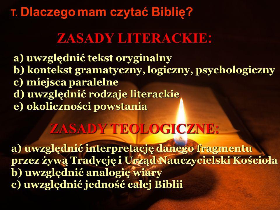 ZASADY LITERACKIE : a) uwzględnić tekst oryginalny b) kontekst gramatyczny, logiczny, psychologiczny c) miejsca paralelne d) uwzględnić rodzaje litera