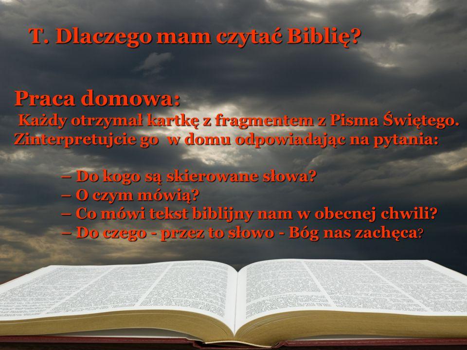Praca domowa: Każdy otrzymał kartkę z fragmentem z Pisma Świętego. Zinterpretujcie go w domu odpowiadając na pytania: Każdy otrzymał kartkę z fragment