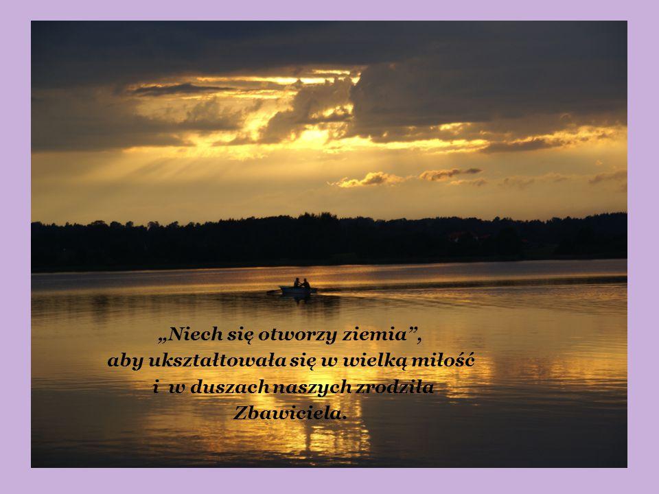 """""""Niech się otworzy ziemia"""", aby ukształtowała się w wielką miłość i w duszach naszych zrodziła Zbawiciela."""