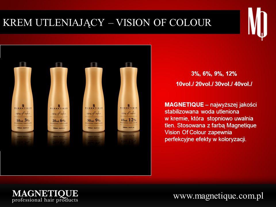 www.magnetique.com.pl KREM UTLENIAJĄCY – VISION OF COLOUR 3%, 6%, 9%, 12% 10vol./ 20vol./ 30vol./ 40vol./ MAGNETIQUE – najwyższej jakości stabilizowan