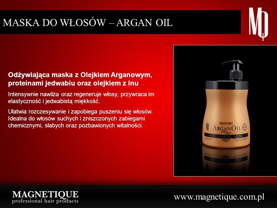 www.magnetique.com.pl SZAMPON DO WŁOSÓW – ARGAN OIL Odżywiający szampon z Olejkiem Arganowym, proteinami jedwabiu oraz olejkiem z lnu Łagodnie oczyszcza włosy i pozostawia je błyszczące oraz jedwabiście miękkie.