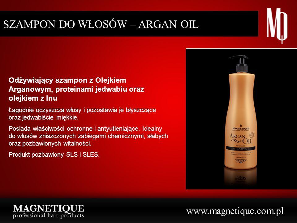 www.magnetique.com.pl SZAMPON DO WŁOSÓW – ARGAN OIL Odżywiający szampon z Olejkiem Arganowym, proteinami jedwabiu oraz olejkiem z lnu Łagodnie oczyszc