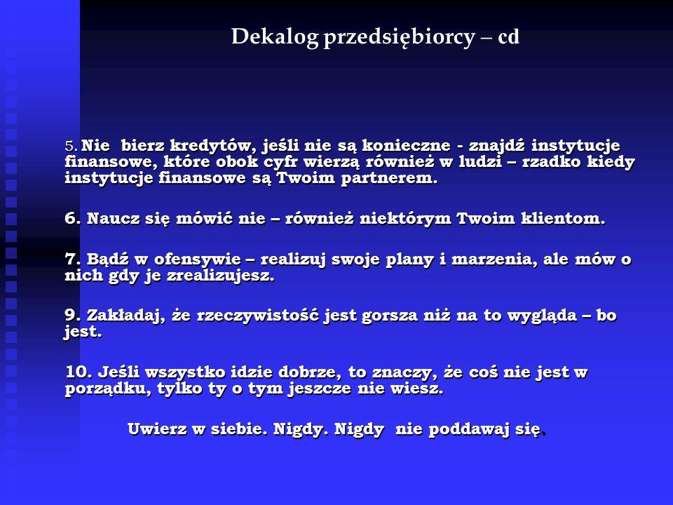 Dekalog przedsiębiorcy – cd 5.