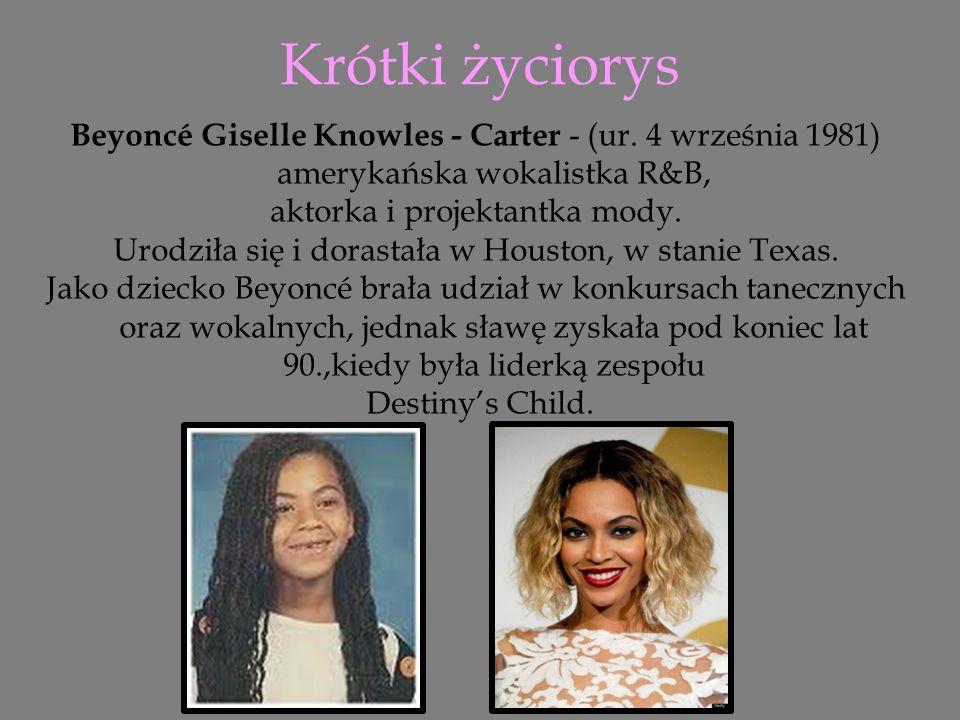 Krótki życiorys Beyoncé Giselle Knowles - Carter - (ur.