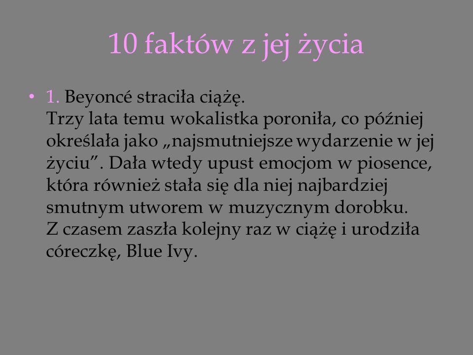 10 faktów z jej życia 1. Beyoncé straciła ciążę.