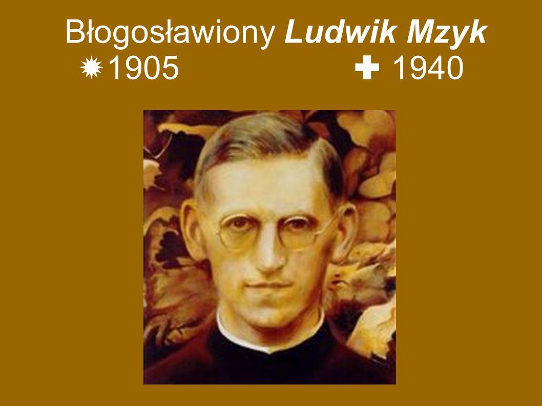 Błogosławiony Ludwik Mzyk  1905  1940