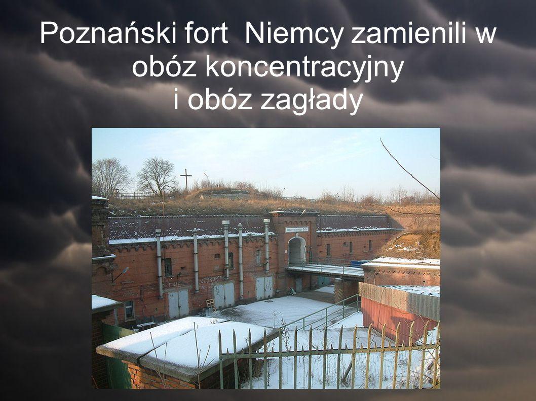 Poznański fort Niemcy zamienili w obóz koncentracyjny i obóz zagłady
