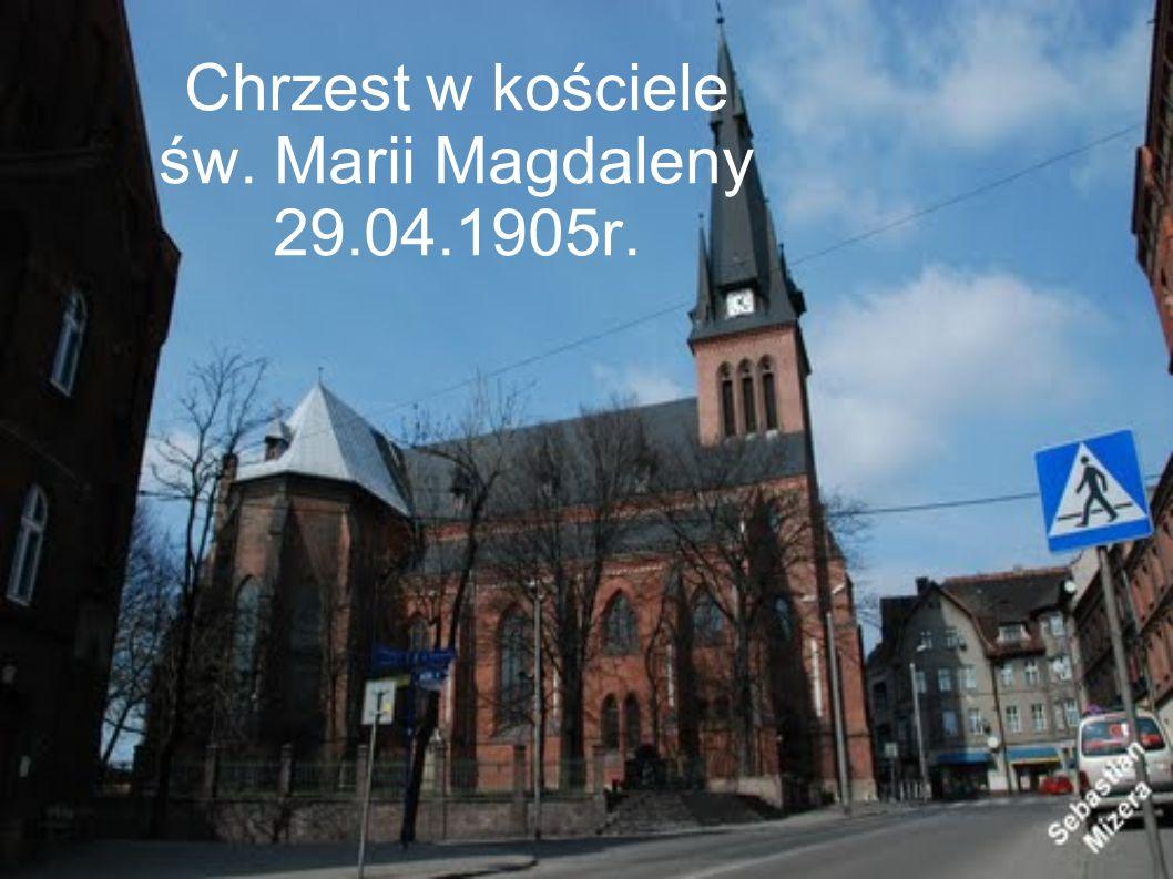 Chrzest w kościele św. Marii Magdaleny 29.04.1905r.