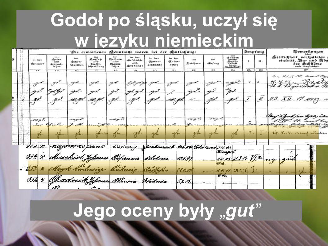 """Godoł po śląsku, uczył się w języku niemieckim Jego oceny były """"gut"""