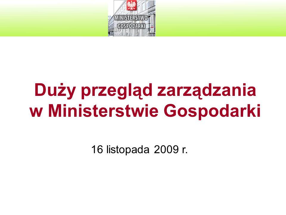 Duży przegląd zarządzania w Ministerstwie Gospodarki 16 listopada 2009 r.