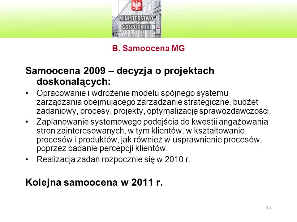 12 Samoocena 2009 – decyzja o projektach doskonalących: Opracowanie i wdrożenie modelu spójnego systemu zarządzania obejmującego zarządzanie strategic