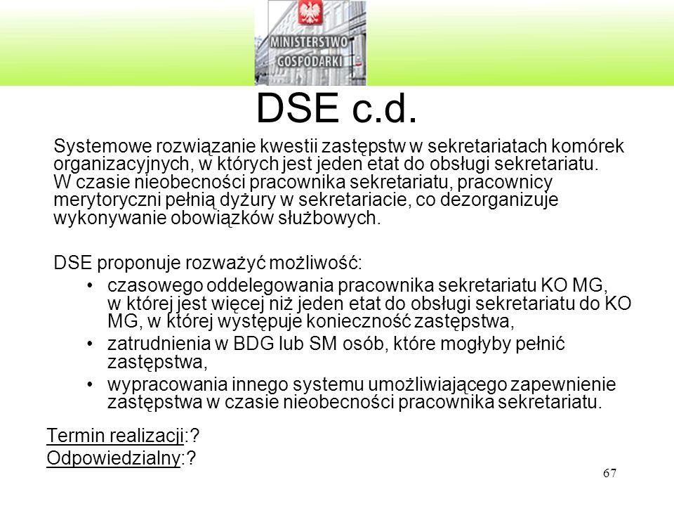 67 DSE c.d. Systemowe rozwiązanie kwestii zastępstw w sekretariatach komórek organizacyjnych, w których jest jeden etat do obsługi sekretariatu. W cza