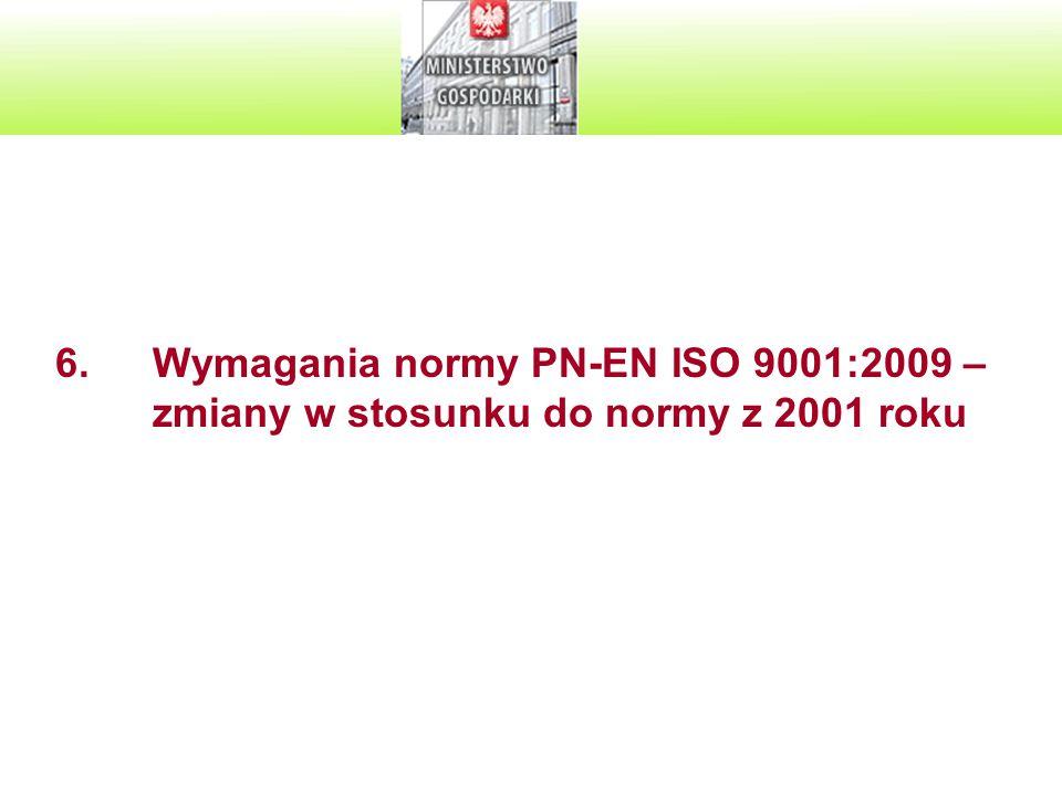 6.Wymagania normy PN-EN ISO 9001:2009 – zmiany w stosunku do normy z 2001 roku