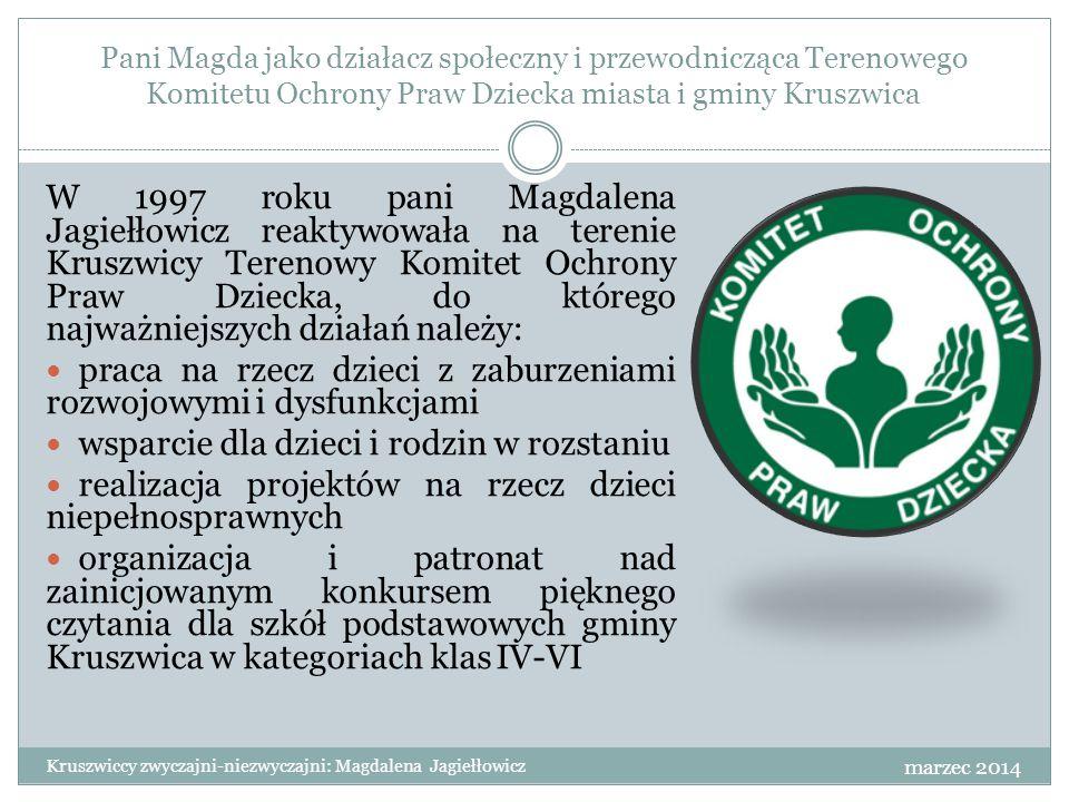 Odznaczenia Za zaangażowanie w działalność kulturalną w naszym regionie otrzymała Medal Honorowy im.