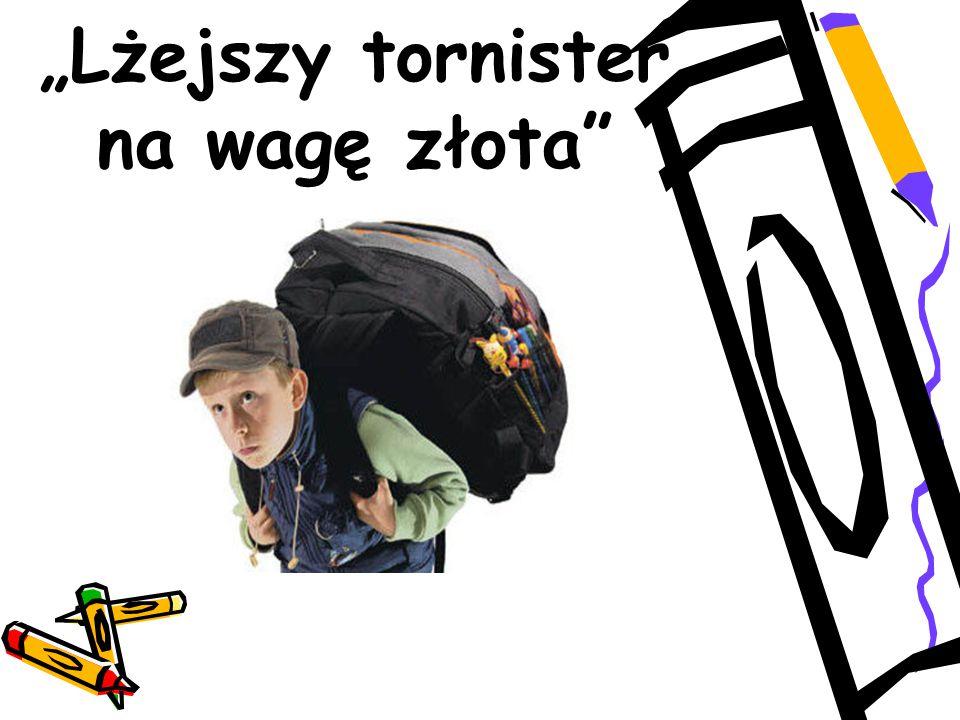 """""""Lżejszy tornister na wagę złota"""""""
