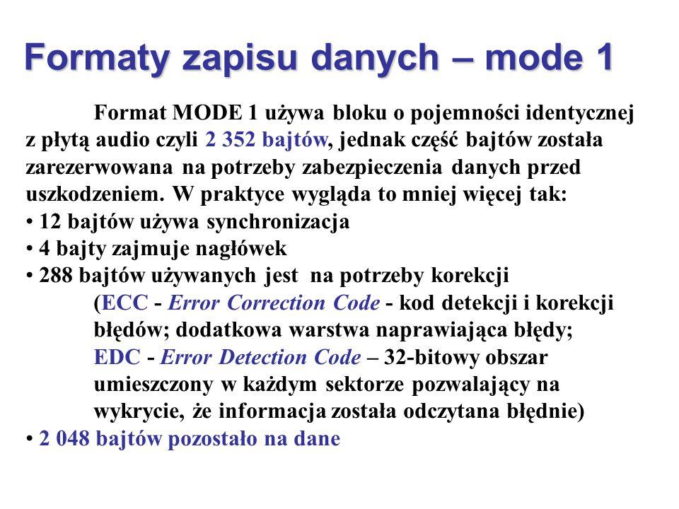Formaty zapisu danych – mode 1 Format MODE 1 używa bloku o pojemności identycznej z płytą audio czyli 2 352 bajtów, jednak część bajtów została zareze