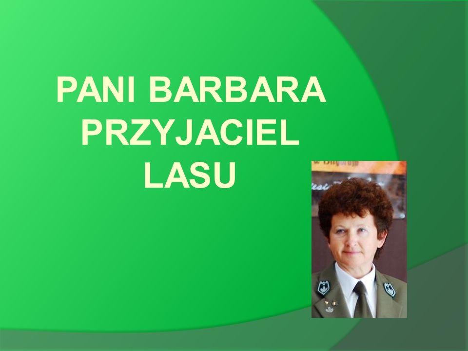 PANI BARBARA PRZYJACIEL LASU