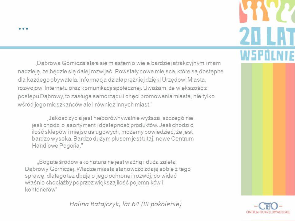 """"""" Dąbrowa Górnicza stała się miastem o wiele bardziej atrakcyjnym i mam nadzieję, że będzie się dalej rozwijać."""