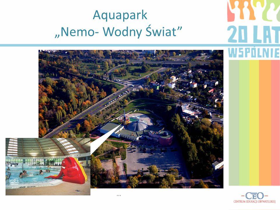 """Aquapark """"Nemo- Wodny Świat …"""