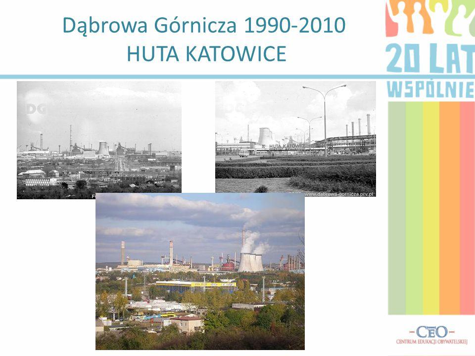 Dąbrowa Górnicza 1990-2010 HUTA KATOWICE