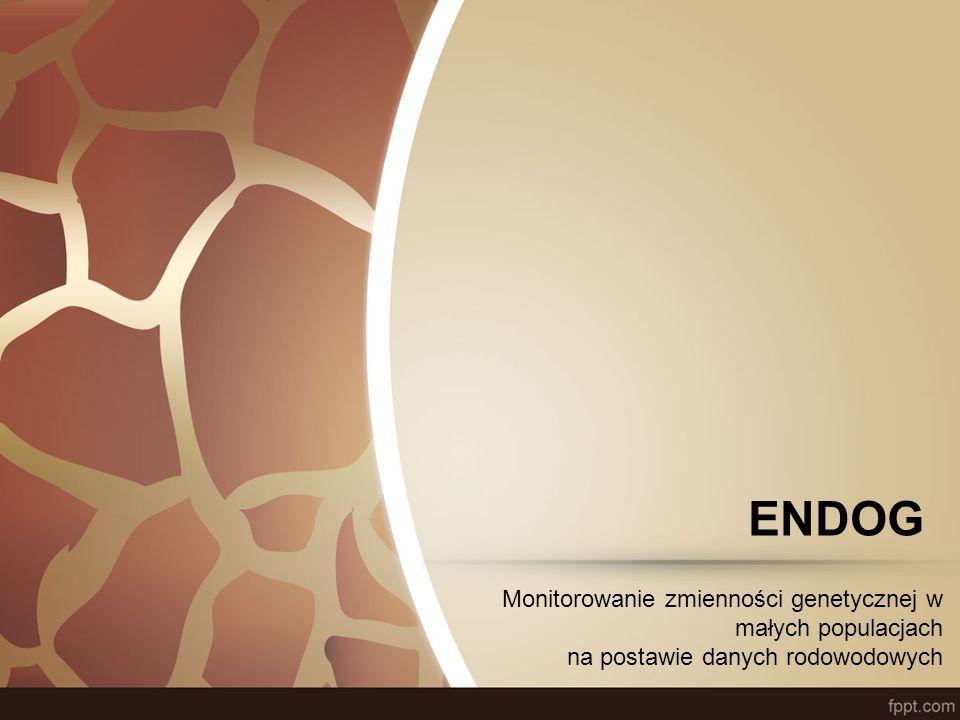 ENDOG Monitorowanie zmienności genetycznej w małych populacjach na postawie danych rodowodowych