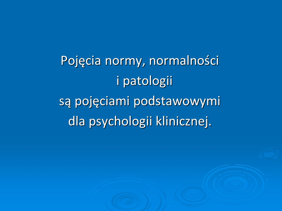 DWA MODELE W PSYCHOPATOLOGII: 1.