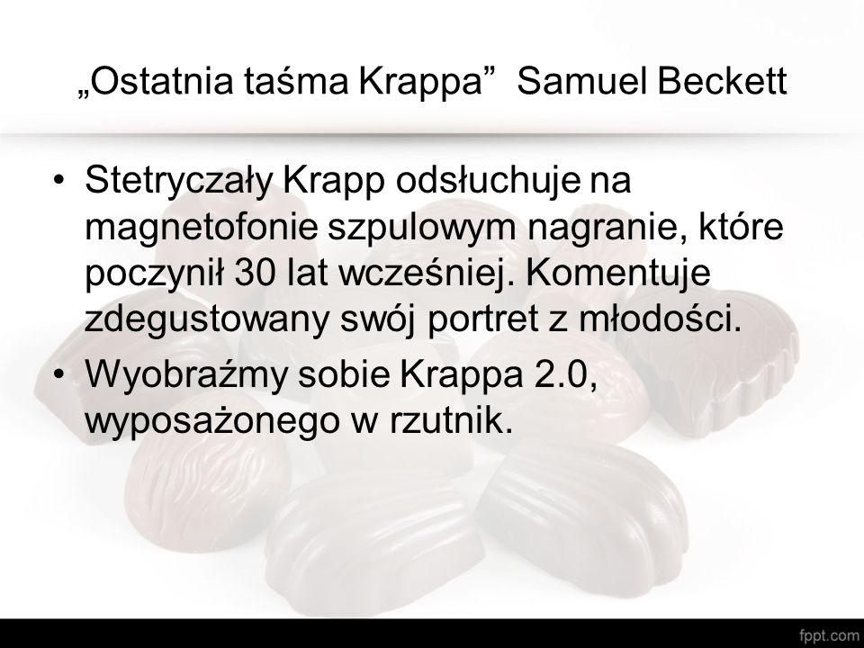 """""""Ostatnia taśma Krappa Samuel Beckett Stetryczały Krapp odsłuchuje na magnetofonie szpulowym nagranie, które poczynił 30 lat wcześniej."""