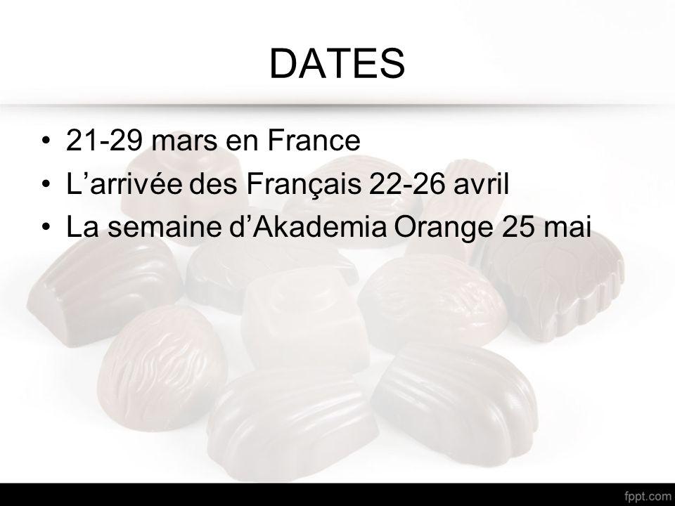 DATES 21-29 mars en France L'arrivée des Français 22-26 avril La semaine d'Akademia Orange 25 mai