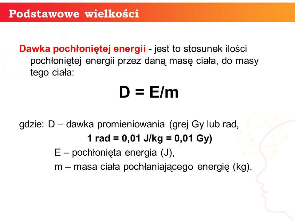 Równoważnik dawki - umożliwia porównanie skutków działania różnych rodzajów promieniowania.