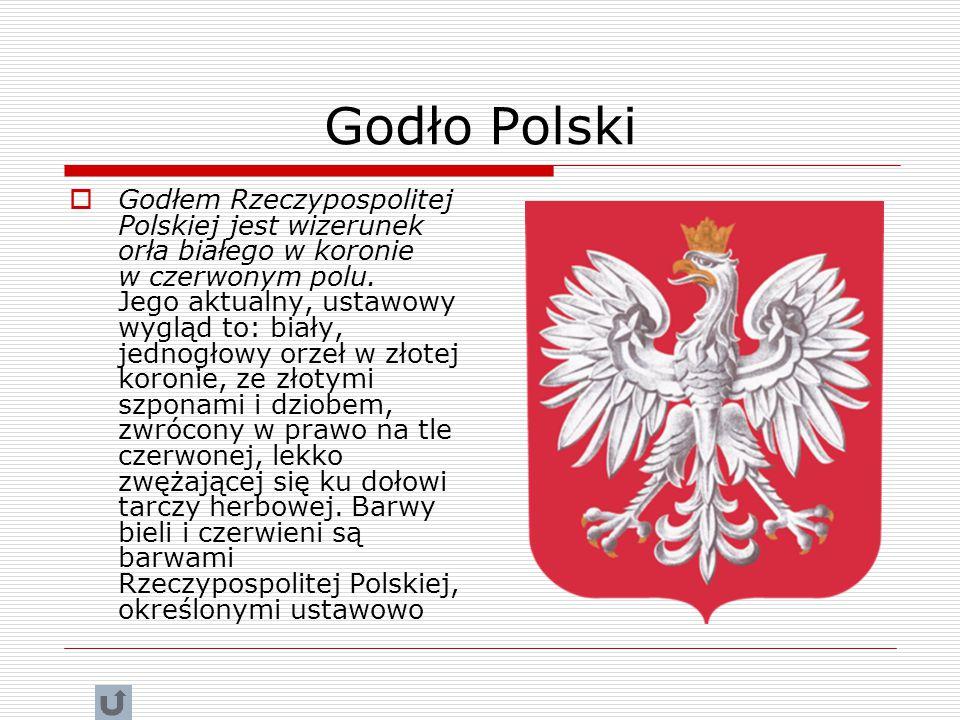 Godło Polski  Godłem Rzeczypospolitej Polskiej jest wizerunek orła białego w koronie w czerwonym polu.
