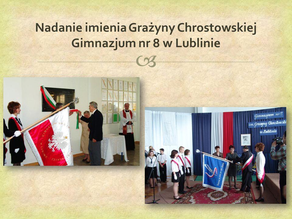  Nadanie imienia Grażyny Chrostowskiej Gimnazjum nr 8 w Lublinie